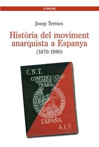 historia-del-moviment-anarquista-a-espanya-1870-1980_josep-termes_libro